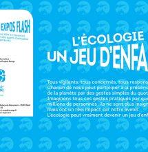 Expo flash «L'écologie, un jeu d'enfant !»